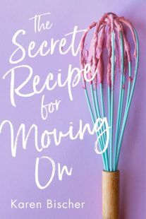 BOOK REVIEW & GIVEAWAY: The Secret Recipe for Moving On by Karen Bischer
