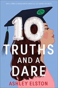 REVIEW & GIVEAWAY: 10 Truths and a Dare by Ashley Elston