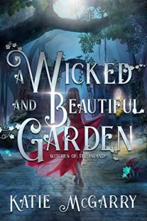 BOOK REVIEW: A Wicked and Beautiful Garden (Witches of the Island #1) by Katie McGarry