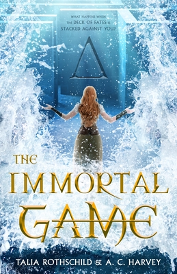 The Immortal Game by Talia Rothschild & A.C. Harvey  by Talia Rothschild, A.C. Harvey