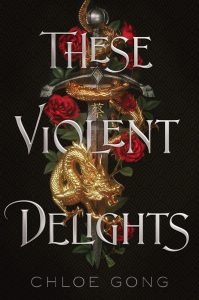 BOOK REVIEW: These Violent Delights (These Violent Delights #1) by Chloe Gong