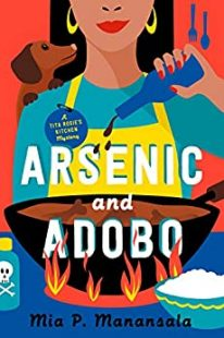 BOOK REVIEW: Arsenic and Adobo (Tita Rosie's Kitchen Mystery #1) by Mia P. Manansala