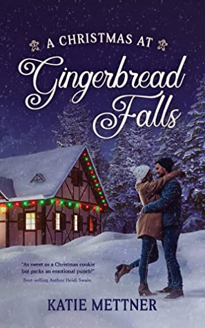 A Christmas at Gingerbread Falls by Katie Mettner