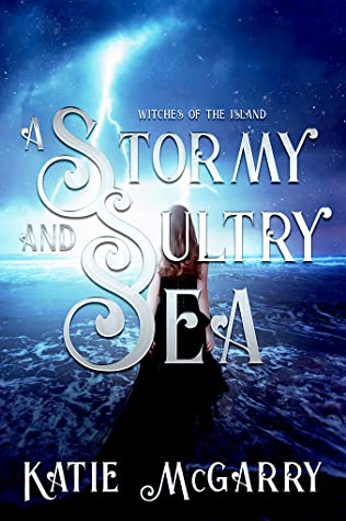 A Stormy and Sultry Sea by Katie McGarry