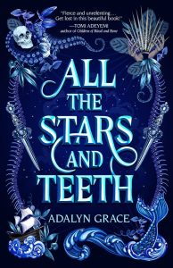 BLOG TOUR + REVIEW + GIVEAWAY: All the Stars and Teeth (All the Stars and Teeth #1) by Adalyn Grace